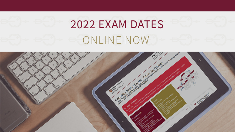 Cambridge English Exam Dates 2022 are online and listed on our website.