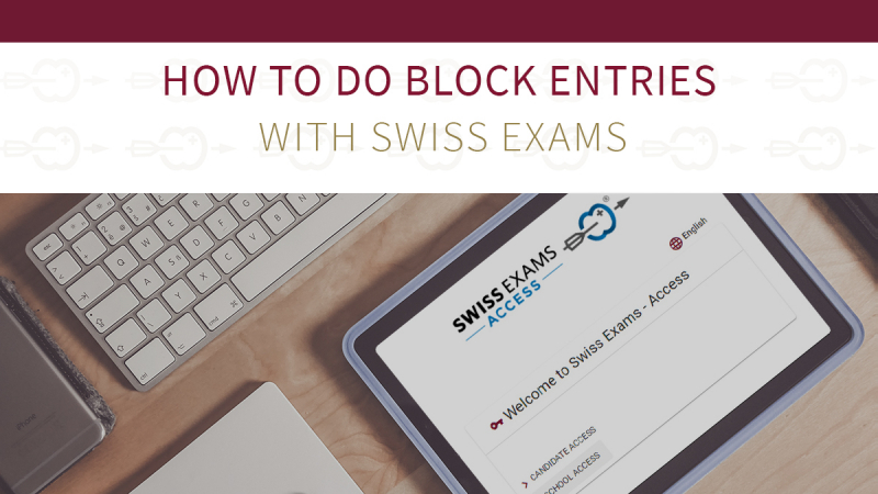 How to do Block entries in Swiss Exams Access?