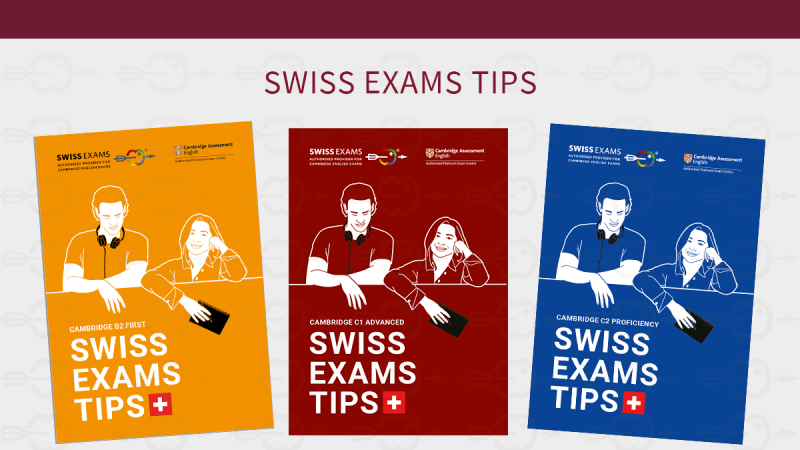 Swiss Exams Tips booklet presented: Cambridge English B2 First, C1 Advanced and C2 Proficiency.