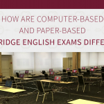 How are computer-based and paper-based Cambridge English Exams the same/different?